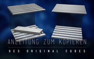 Der DIY-Cube – Anleitung zum Kopieren des Original 90.10.®-CUBEs