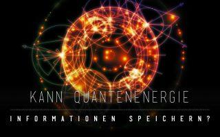 Kann Quantenenergie Informationen speichern?